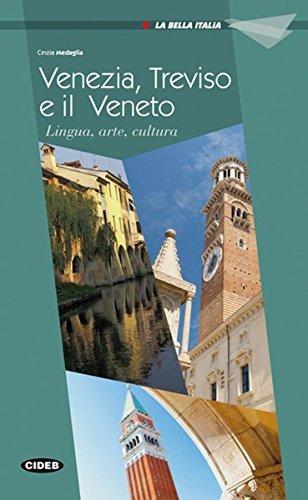 Venezia, Treviso e il Veneto: Lingua, arte, cucina. Buch (La Bella Italia) by Cinzia Medaglia (2012-03-06)