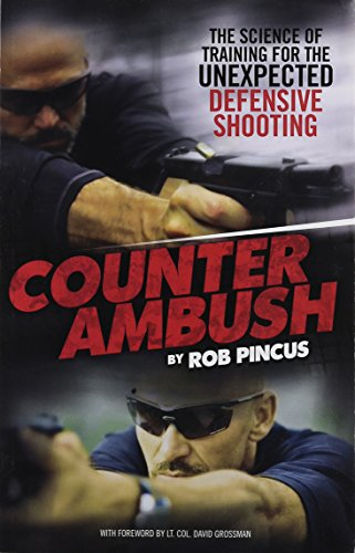 Counter Ambush: The Science of Training for the Unexpected Defensive Shooting