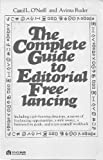 Complete Guide to Editorial Freelancing, Carol L. O'Neil and Avima Ruder, 0064634736