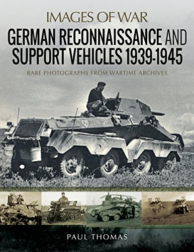 German Reconnaissance and Support Vehicles 1939-1945 (Images of War)