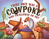 There Once Was a Cowpoke Who Swallowed an Ant, Helen Ketteman, 0807578509