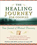 The Healing Journey for Couples, Phil Rich and Stuart A. Copans, 0471254703