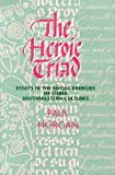 The Heroic Triad : Essays in the Social Energies of Three Southwestern Cultures, Horgan, Paul, 0826314929