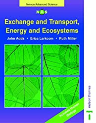 Exchange and Transport, Energy and Ecosystems (Nelson Advanced Science: Biology)