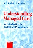 img - for Understanding Managed Care: An Introduction for Health Care Professionals book / textbook / text book