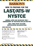 How to Prepare for the LAST/ATS-W/NYSTCE (Barron's How to Prepare for the Last/Ats-W)