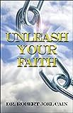 img - for Unleash Your Faith book / textbook / text book
