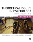 Theoretical Issues in Psychology: An Introduction, Sacha Bem, Huib Looren de Jong, 0857029797