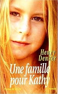Une famille pour Kathy par Henry Denker