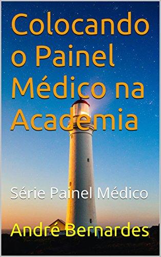 Colocando o Painel Médico na Academia