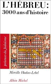 L'hébreu: 3000 ans d'histoire par Mireille Hadas-Lebel