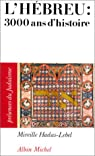 L'hébreu: 3000 ans d'histoire par Hadas-Lebel