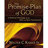 The Promise-Plan of God: A Biblical Theology of the Old and New Testaments