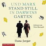 Und Marx stand still in Darwins Garten | Ilona Jerger