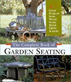 The Complete Book of Garden Seating, Janice Eaton Kilby, 157990209X