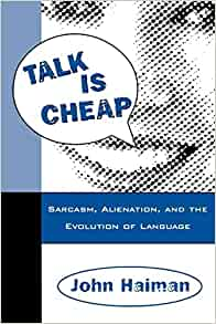 amazoncom talk is cheap sarcasm alienation and the