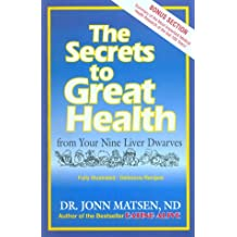 The Secrets to Great Health: From Your Nine Liver Dwarves