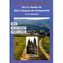 Chemin Compostelle, Via Tolosana: Arles, Puente la Reina