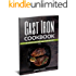 Cast Iron Cookbook: 65+ Simple and Easy Cast Iron Skillet Recipes