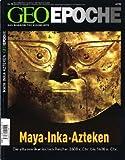 Geo Epoche, Nr. 15 - 12/2004: Maya, Inka, Azteken