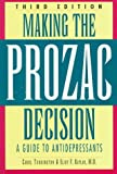 Making the Prozac Decision, Carol Turkington and Eliot F. Kaplan, 1565658035