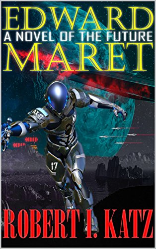 Book: Edward Maret - A Novel of the Future by Robert I. Katz