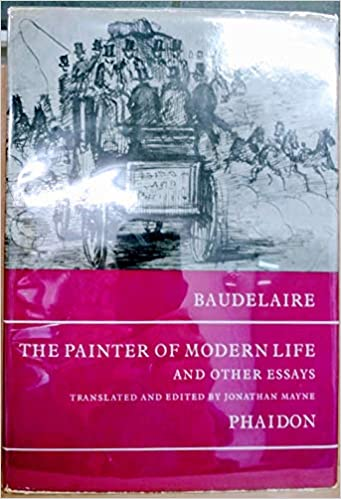 The Painter Of Modern Life And Other Essays Translated And Edited