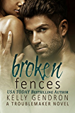 Broken Fences (A TroubleMaker Novel)