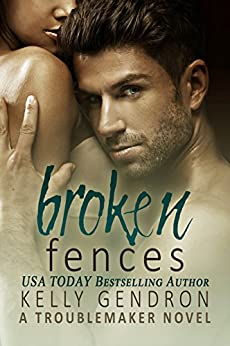 Broken Fences (A TroubleMaker Novel) by [Gendron, Kelly]