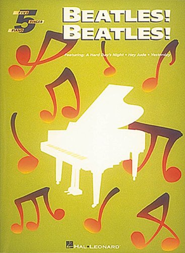 Beatles! Beatles!: Five-Finger Piano (Night And Day Sheet Music)