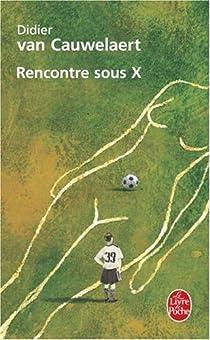 Rencontre sous X par Van Cauwelaert