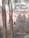 img - for Feather and Brush: Three Centuries of Australian Bird Art book / textbook / text book