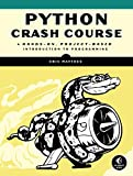 Python Crash Course: A Hands-On, Project-Based Introduction to Programming: more info