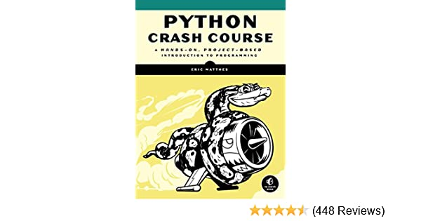 Amazon com: Python Crash Course: A Hands-On, Project-Based