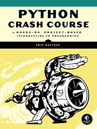 Python Crash Course: A Hands-On, Project-Based Introduction to Programming (Best Way To Learn Python)