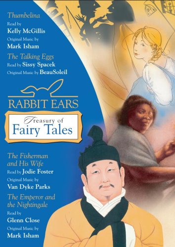 Rabbit Ears Treasury of Fairy Tales and Other Stories: Thumbelina, The Talking Eggs, The Fisherman and His Wife, The Emperor and the Nightingale by Listening Library (Audio)