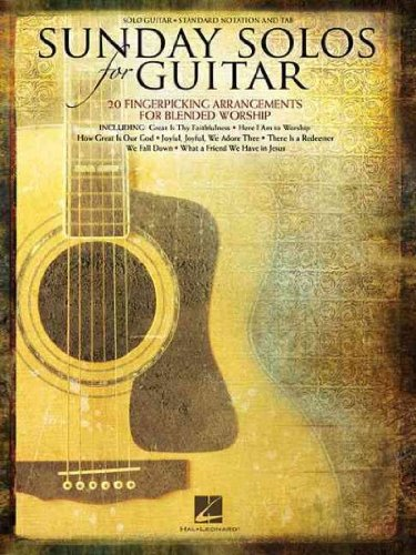 Worship Arrangements (Sunday Solos For Guitar 20 Fingerpicking Arrangements For Blended Worship Solo Guitar Standard Notation And Tab Sunday Solos For Guitar)