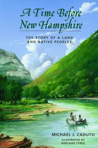 A Time Before New Hampshire: The Story of a Land and Native Peoples PDF