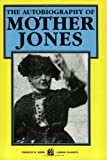 The Autobiography of Mother Jones, Jones, Mother, 0882861662