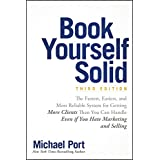 Book Yourself Solid: The Fastest, Easiest, and Most Reliable System for Getting More Clients Than You Can Handle Even if You