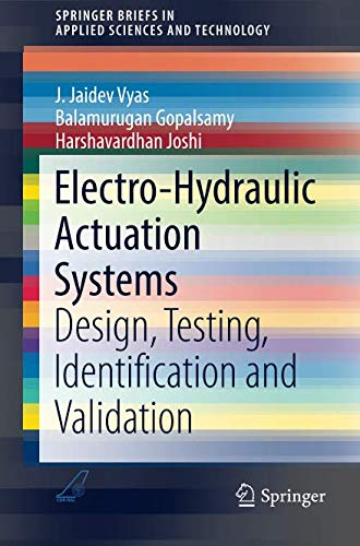 A A Hydraulic Repair - Electro-Hydraulic Actuation Systems: Design, Testing, Identification and Validation (SpringerBriefs in Applied Sciences and Technology)