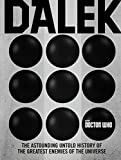 img - for Doctor Who: Dalek: The Astounding Untold History of the Greatest Enemies of the Universe book / textbook / text book