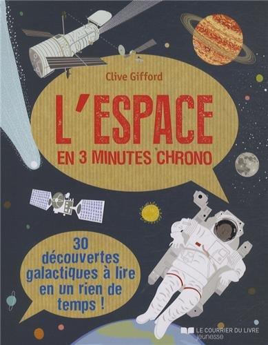 L'espace en 3 minutes chrono Poche – 11 octobre 2013 Clive Gifford Mike Goldsmith Melvyn Evans Marta Munoz