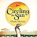 Circling the Sun Audiobook by Paula McLain Narrated by Suzannah Hampton