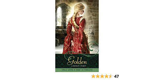 Amazon Com Golden A Retelling Of Rapunzel Once Upon A Time Ebook Dokey Cameron Kindle Store