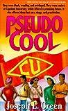 Pseudo Cool, Joseph E. Green, 0870676946