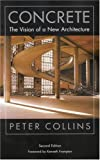 Concrete : The Vision of a New Architecture, Collins, Peter, 0773525645