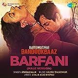 "Barfani (From ""Babumoshai Bandookbaaz"") [Male Vocals]"