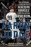 #6: Aaron Judge: The Incredible Story of the New York Yankees' Home Run–Hitting Phenom