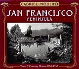 Gabriel Moulin's San Francisco Peninsula, Don DeNevi and Thomas Moulin, 0915269015